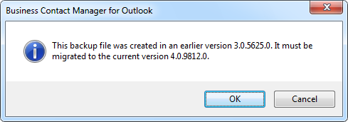 Business Contact Manager for Outlook - This backup file was created in an earlier version 3.0.5625.0. It must be migrated to the current version 4.0.9812.0.