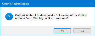 Outlook is about to download a full version of the Offline Address Book. Would you like to continue?