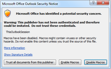 "Microsoft Office Outlook Security Notice - In Outlook 2007 and later, press the ""Show Signature Details"" link to see that you are indeed the one who signed the macro."